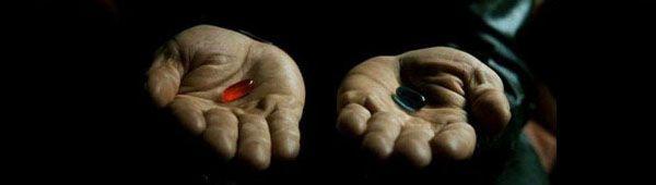 Какую пилюлю выбираешь – красную или синюю?