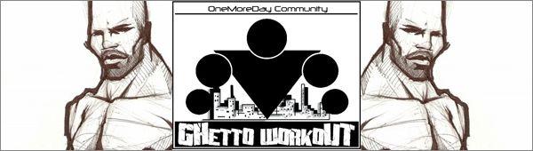 Ghetto Workout - наш здоровый образ жизни